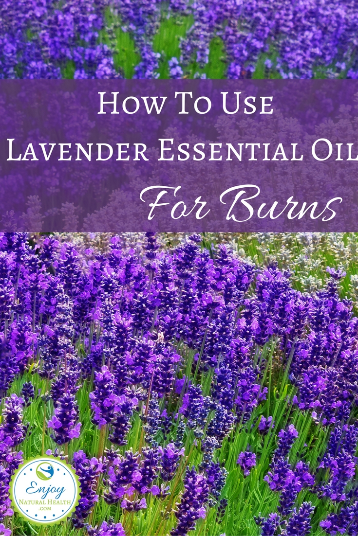 Learn how to use lavender essential oil for burns: it's works miracles (yes, I'm talking form experience!)