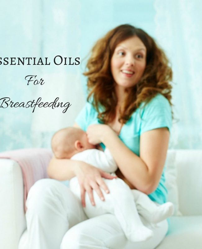 essential oils for breastfeeding