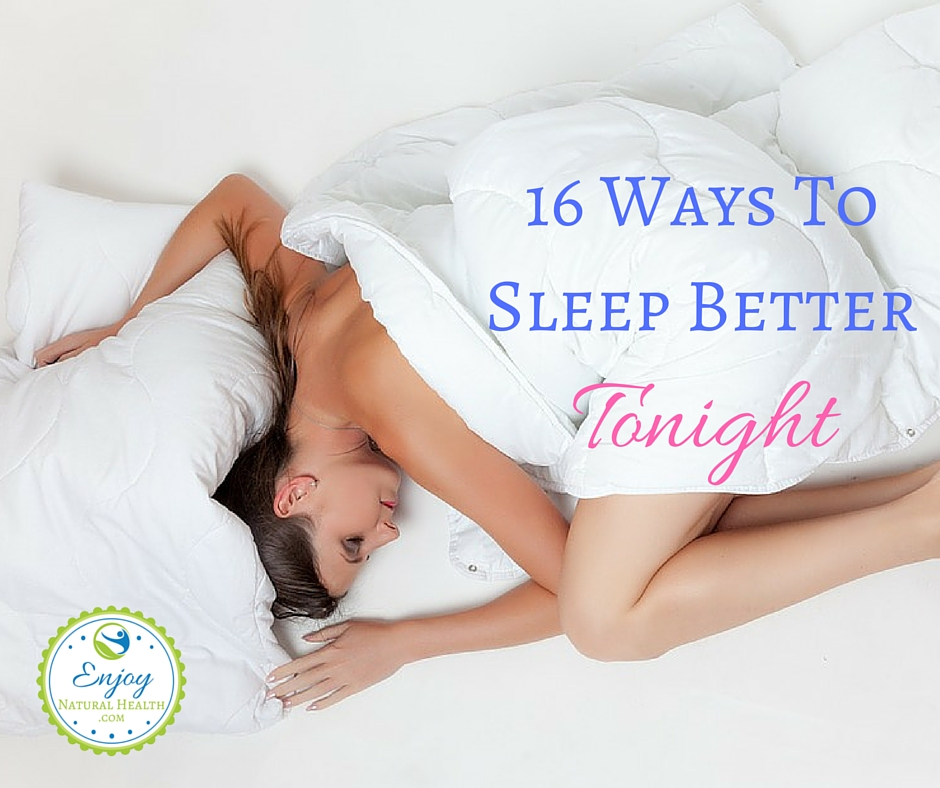 16 Ways To Sleep Better Tonight
