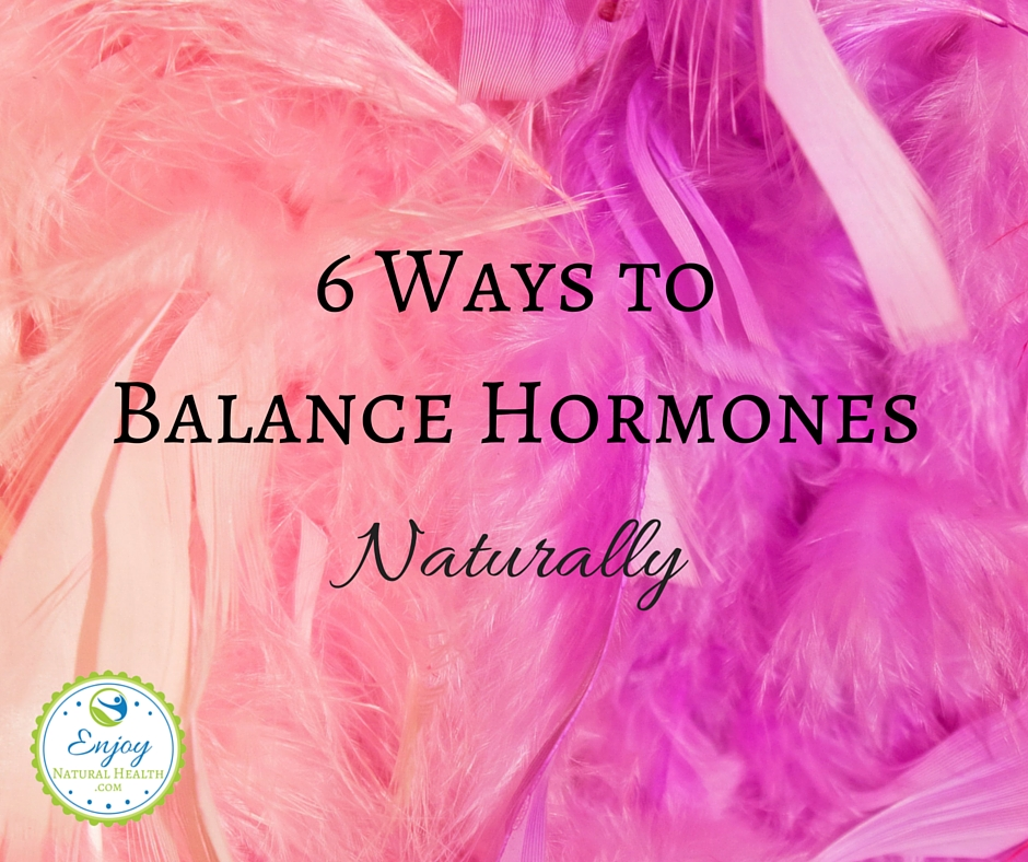 Learn how to balance hormones naturally