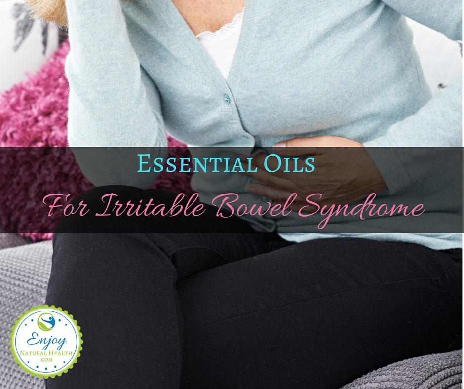 Essential Oils for Irritable Bowel Syndrome, also known as IBS