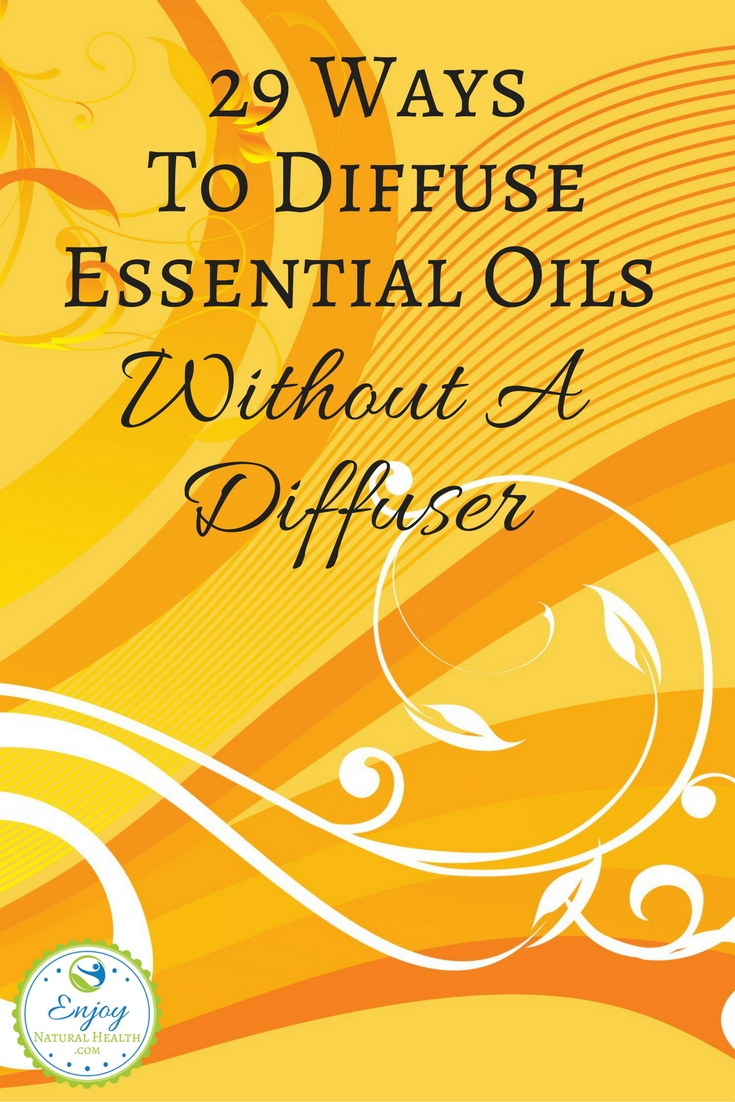 Have you ever wondered how to diffuse essential oils without a diffuser? Here are 29 ways to do it. Enjoy!