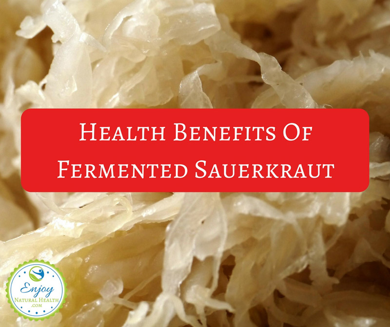 Health Benefits Of Fermented Sauerkraut