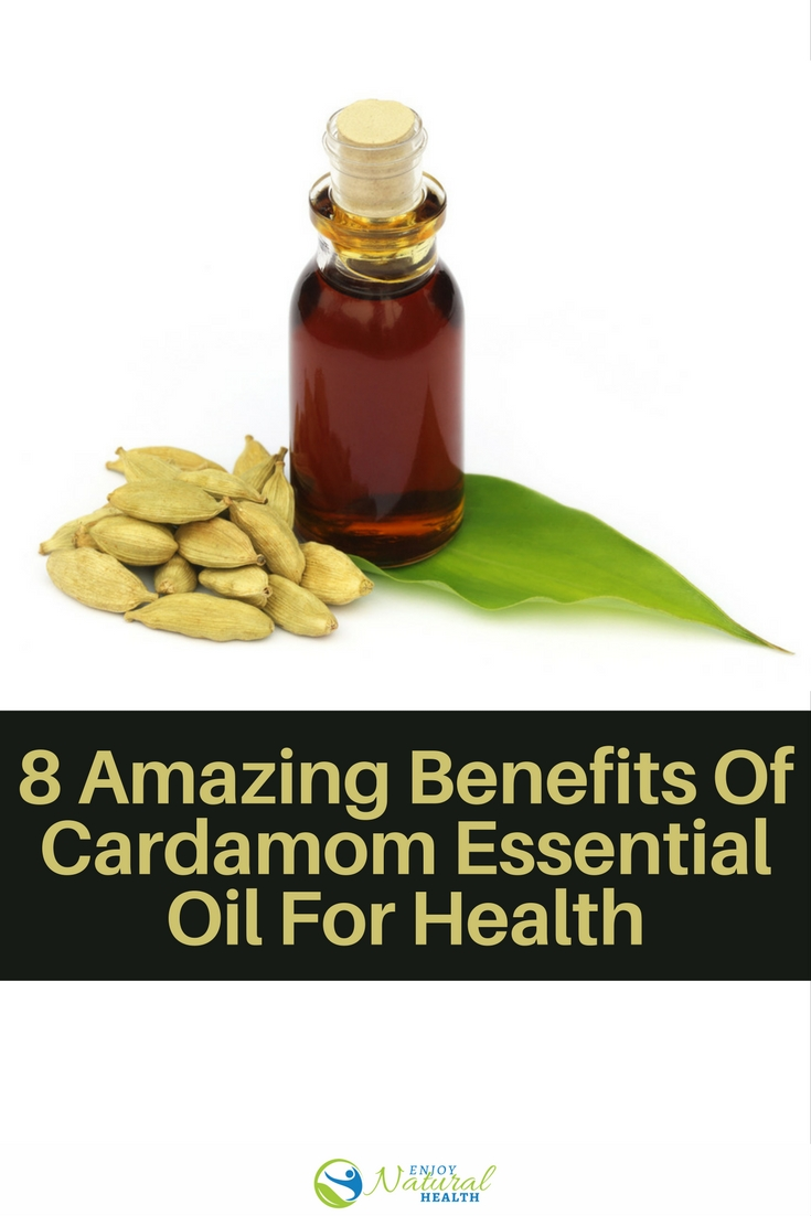 8 Amazing Benefits Of Cardamom Oil For Breathing Digestion Mental Clarity Enjoy Natural Health