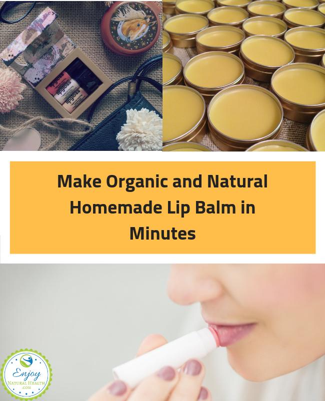 Make Organic and Natural Homemade Lip Balm in Minutes - Enjoy Natural Health